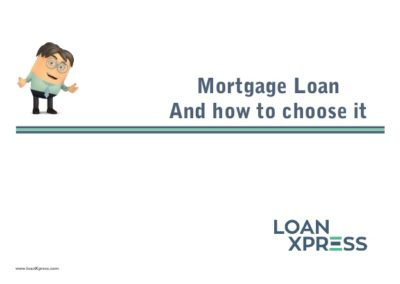 Mortgage Loan – And how to choose it